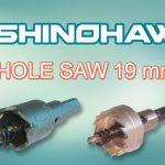 SHINOHAWA: HOLE SAW 19 MM
